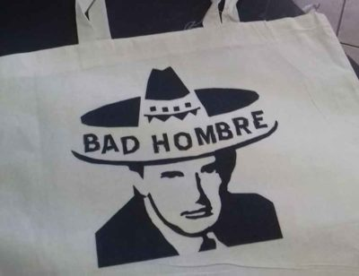 The clothing brand's 'bad hombre' cloth bag.