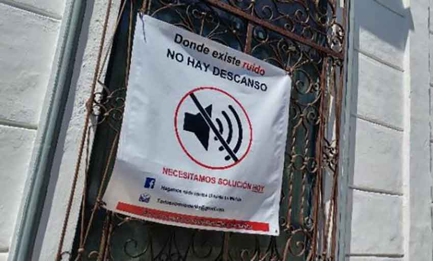'Where there is noise there is no rest,' a sign in Mérida reads.