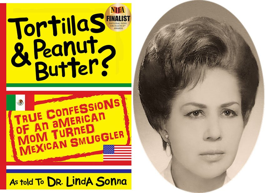 Tortillas & Peanut Butter is the tale of Lois Sonna Mark, right, a suburban housewife who flees the US for Mexico.