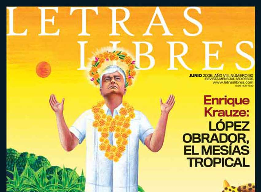 A 2006 cover of Letras Libres magazine featuring 'the tropical messiah.'