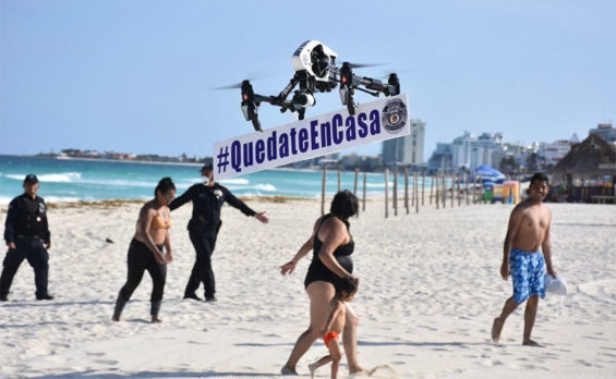 Quintana Roo has put police drones to work carrying the 'stay at home' (Quédate en casa) message.