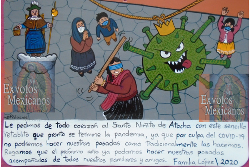 Modern exvotos often use humor, like this one that depicts a Covid-shaped pinata, praying for the pandemic to end so people can have posada parties again.